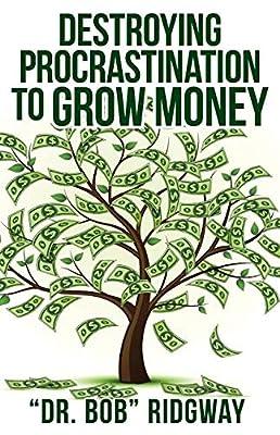 Destroying Procrastination to Grow Money