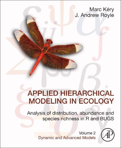 Compare Textbook Prices for Applied Hierarchical Modeling in Ecology: Analysis of Distribution, Abundance and Species Richness in R and BUGS: Volume 2: Dynamic and Advanced Models 1 Edition ISBN 9780128095850 by Kery, Marc,Royle, J. Andrew