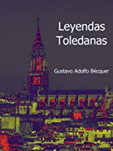 Leyendas Toledanas (Spanish Edition)