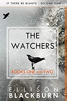 The Watchers: If There Be Giants and Second Son by [Ellison Blackburn]
