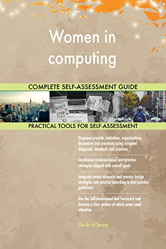 Women in computing All-Inclusive Self-Assessment - More than 680 Success Criteria, Instant...