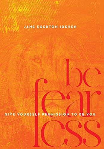 Be Fearless: Give Yourself Permission To Be You