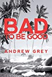 Bad to Be Good (1)