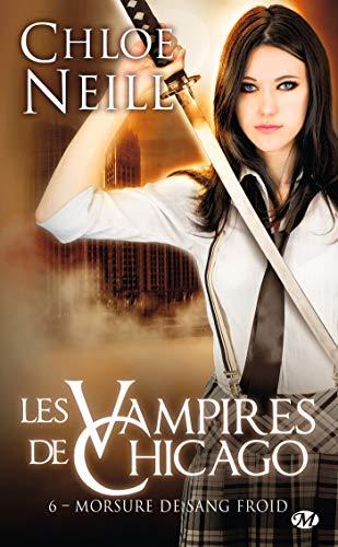 Morsure de sang froid: Les Vampires de Chicago, T6