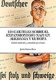 124 CARTELES SOBRE EL EXPANSIONISMO NAZI EN ALEMANIA Y EUROPA: Carteles traducidos y comentados