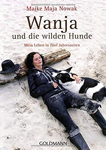 Wanja und die wilden Hunde: Mein Leben in fünf Jahreszeiten: 17414