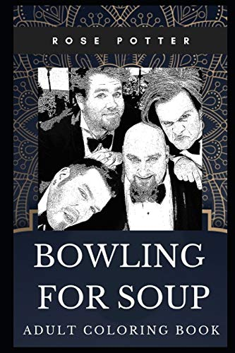 Bowling for Soup Adult Coloring Book: Acclaimed Rock Band and Multiple Awards Winning Icons Inspired Coloring Book for Adults (Bowling for Soup Books, Band 0)