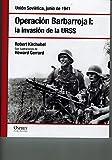 Operación Barbarroja I. La Invasión De La URSS. Unión Soviética. Junio De 1941