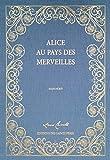 Alice au pays des merveilles, le manuscrit - Editions des Saint Pères - 26/11/2015