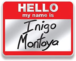 Ata-Boy The Princess Bride Hello My Name is Inigo Montoya 3/4