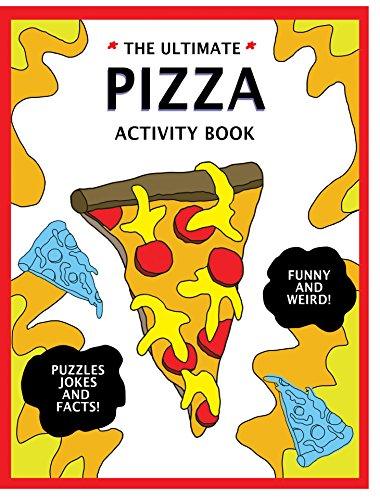 The Ultimate Pizza Activity Book: Fun Pizza History, Jokes, Facts, Drawings, Puzzles, and MORE! The Best Pizza Lovers Gift For Kids! (English Edition)