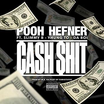Cash $hit (feat. Slimmy B, Yhung T.O. & Da Boi)