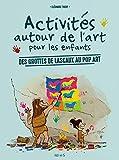 Activités autour de l'art pour les enfants: Des grottes de Lascaux au pop art