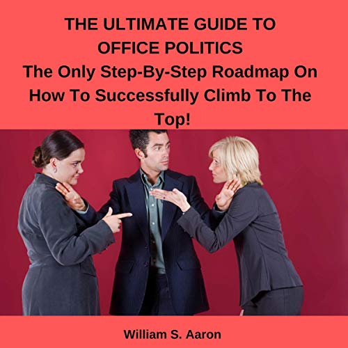 The Ultimate Guide to Office Politics! audiobook cover art