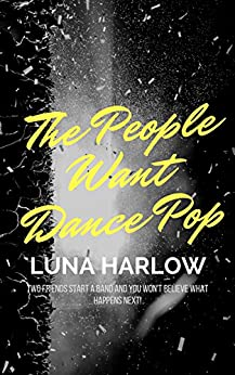 The People Want Dance Pop (In Tune Book 2) by [Luna Harlow]