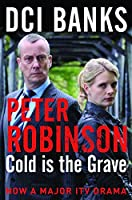 DCI Banks: Cold is the Grave (The Inspector Banks series)