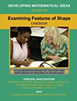 Examining Features of Shape (Developing Mathematical Ideas) 1508531269 Book Cover