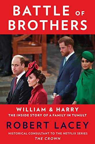 Compare Textbook Prices for Battle of Brothers: William and Harry – The Inside Story of a Family in Tumult  ISBN 9780063042940 by Lacey, Robert