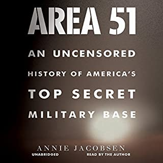 Area 51     An Uncensored History of America's Top Secret Military Base              Auteur(s):                                                                                                                                 Annie Jacobsen                               Narrateur(s):                                                                                                                                 Annie Jacobsen                      Durée: 16 h et 11 min     3 évaluations     Au global 5,0