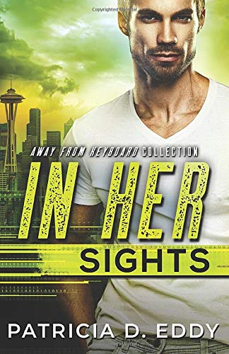 In Her Sights (Away From Keyboard, Band 2)