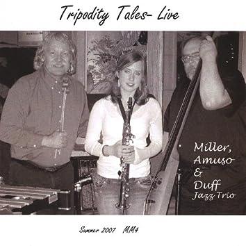 Tripodity Tales- Live