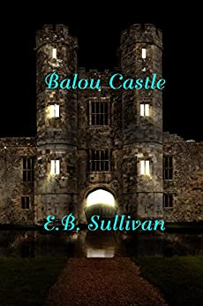 Balou Castle by [E. B. Sullivan]