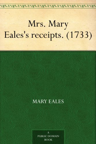 Mrs. Mary Eales's receipts. (1733)