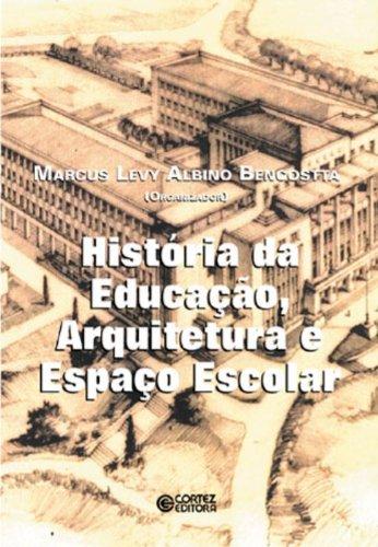 História da Educação, Arquitetura e Espaço Escolar