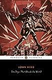 Ten Days That Shook the World (Penguin Classics) - John Reed