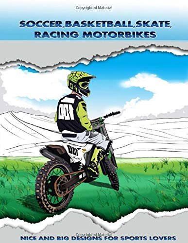 Soccer, basketball, skate, racing motorbikes. Nice and big designs for sports lovers.: Coloring book for boys age 4-5, 6-7, 8-9. Big one sided designs.