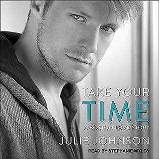 Take Your Time     Boston Love Story Series, Book 4              Autor:                                                                                                                                 Julie Johnson                               Sprecher:                                                                                                                                 Stephanie Wyles                      Spieldauer: 9 Std. und 55 Min.     Noch nicht bewertet     Gesamt 0,0