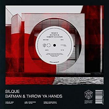 Batman & Throw Ya Hands (Extended Mixes)