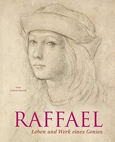 Raffael: Leben und Werk eines Genies