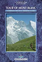 The Tour of Mont Blanc: Complete Two-Way Trekking Guide (Mountain Walking)