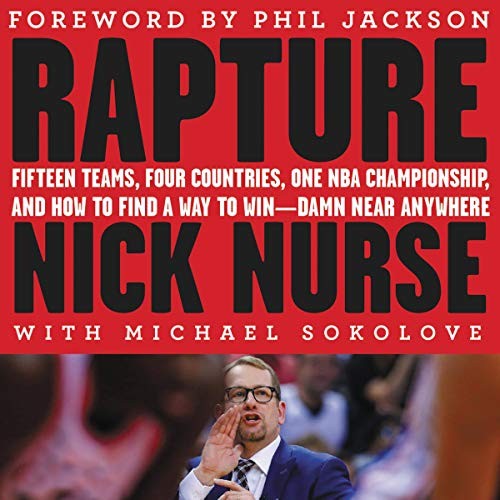 Rapture: Fifteen Teams, Four Countries, One NBA Championship, and How to Find a Way to Win - Damn Near Anywhere