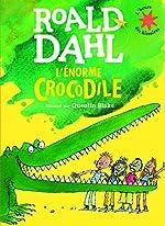 L'énorme crocodile - L'heure des histoires - De 3 à 7 ans de Roald Dahl
