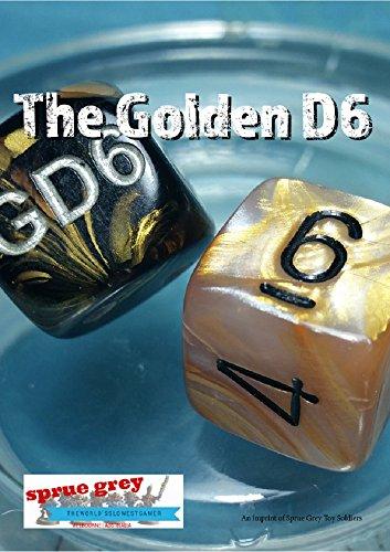 The Golden D6 #1: The Online Hobby Magazine
