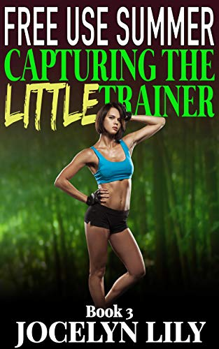 Capturing the Little Trainer (Free Use Summer Book 3) (English Edition)