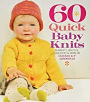 60 Quick Baby Knits: Blankets,