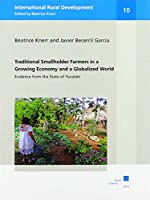 Traditional Smallholder Farmers in a Growing Economy and a Globalized World: Evidence from the State of Yucatan