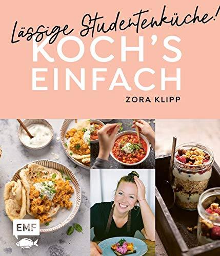 Koch's einfach – Lässige Studentenküche!: Von Zora Klipp aus dem Kliemannsland