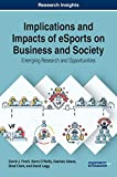 Implications and Impacts of eSports on Business and Society:...