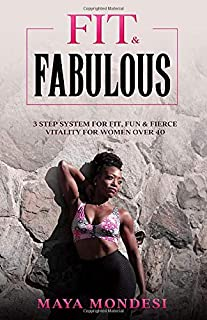 Sponsored Ad - Fit & Fabulous: 3 Step System For Fit, Fun Vitality for Women Over 40