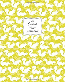 Squirrel Notebook - Ruled Pages - 8x10 - Large: (Yellow Edition) Fun notebook 192 ruled/lined pages (8x10 inches / 20.3x25...