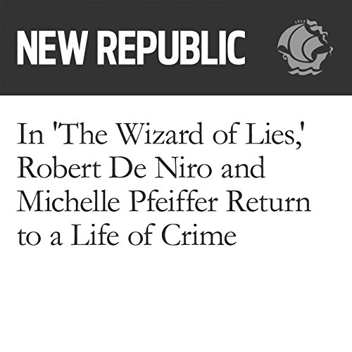 In 'The Wizard of Lies,' Robert De Niro and Michelle Pfeiffer Return to a Life of Crime audiobook cover art