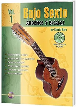 By Rogelio Maya Bajo Sexto -- Adornos y Escalas, Vol 1: (Spanish