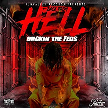 Back from Hell: Duckin the Feds