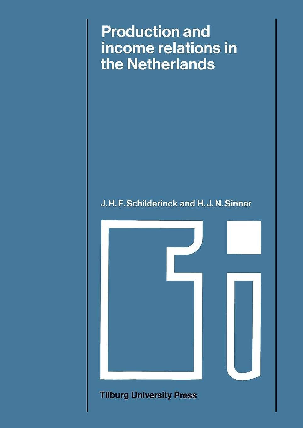 極地砂漠フェローシップProduction and Income Relations in the Netherlands: A Semi ― regional input ― output analysis (Tilburg Studies in Economics)