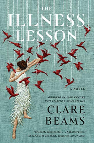 The Illness Lesson: A Novel - Kindle edition by Beams, Clare. Literature & Fiction Kindle eBooks @ Amazon.com.