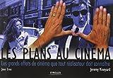 Les plans au cinéma - Les grands effets de cinéma que tout réalisateur doit connaître